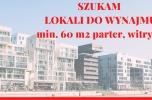 Poszukuje lokali handlowych do wynajęcia na Śląsku, powierzchnia min. 60 m2